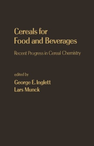 9780124142466: Cereals for Food and Beverages: Recent Progress in Cereal Chemistry