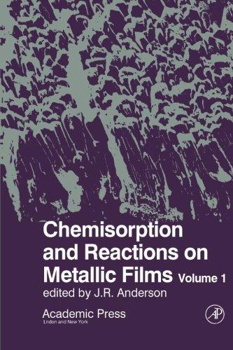 9780124142534: Chemisorption and Reactions on Metallic Films: Volume 1