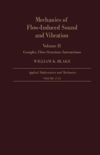 9780124142596: Mechanics of Flow-Induced Sound and Vibration Volume II: Complex Flow-Structure Interactions