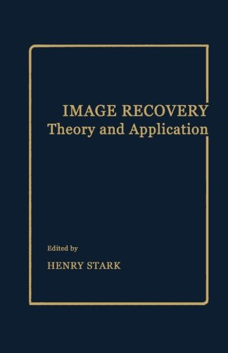9780124142817: Image Recovery: Theory and Application
