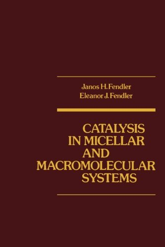 9780124142855: Catalysis in Micellar and Macromoleular Systems