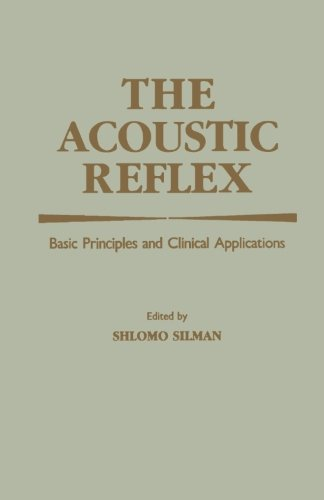 9780124143234: The Acoustic Reflex: Basic Principles and Clinical Applications