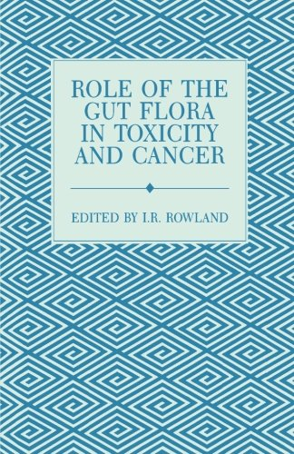 9780124143876: Role of the Gut Flora in Toxicity and Cancer