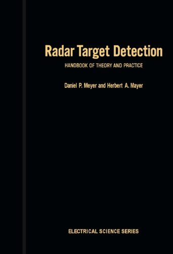 9780124144354: Radar Target Detection: Handbook of Theory and Practice