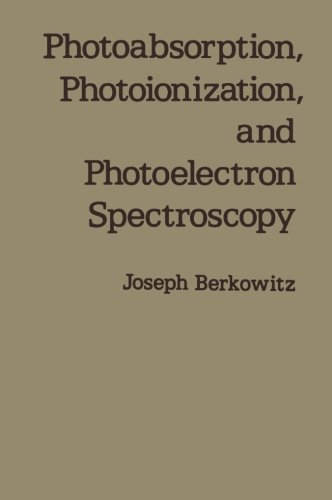 9780124145092: Photoabsorption, Photoionization, and Photoelectron Spectroscopy