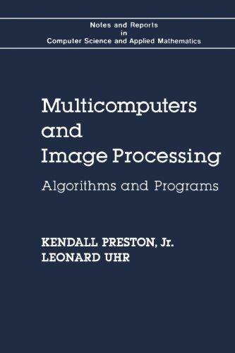 9780124145108: Multicomputers and Image Processing: Algorithms and Programs