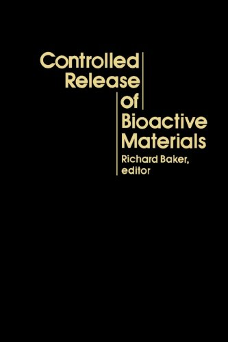 9780124145221: Controlled Release of Bioactive Materials