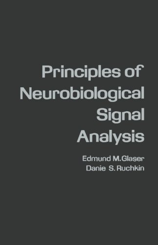 9780124145436: Principles of Neurobiological Signal Analysis