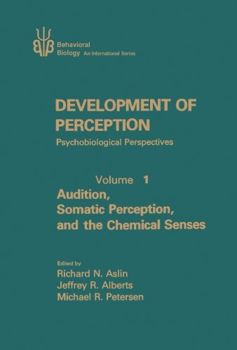 9780124145443: Development of Perception: Psychobiological Perspectives, Volume 1: Audition, Somatic Perception, and the Chemical Senses