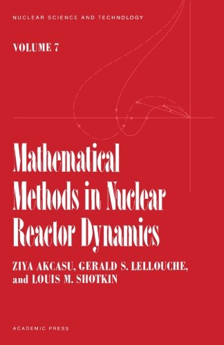 9780124145894: Mathematical Methods in Nuclear Reactor Dynamics