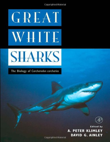 Great White Sharks: The Biology of Carcharodon: Editor-A. Peter Klimley;