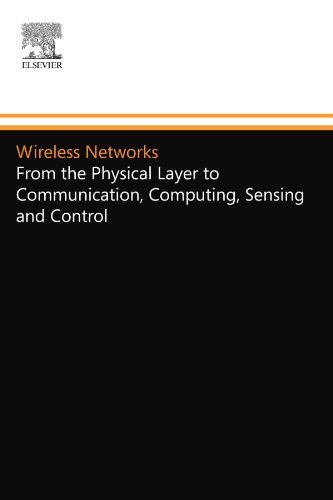 9780124156838: Wireless Networks: From the Physical Layer to Communication, Computing, Sensing and Control
