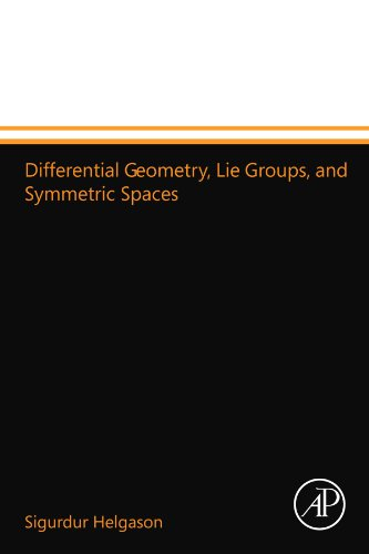 9780124157316: Differential Geometry, Lie Groups, and Symmetric Spaces