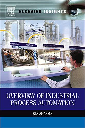 Overview of Industrial Process Automation: Sharma, K.L.S.
