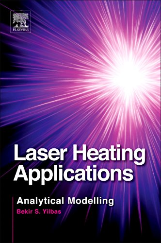 9780124157828: Laser Heating Applications: Analytical Modelling