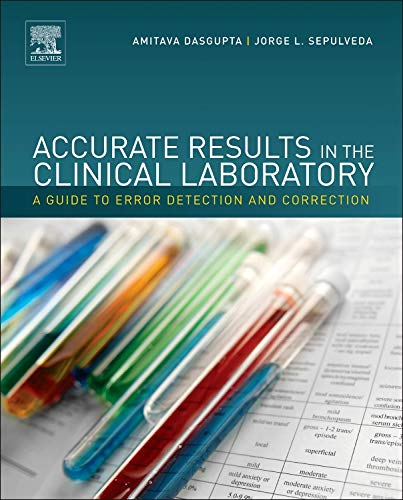 9780124157835: Accurate Results in the Clinical Laboratory: A Guide to Error Detection and Correction