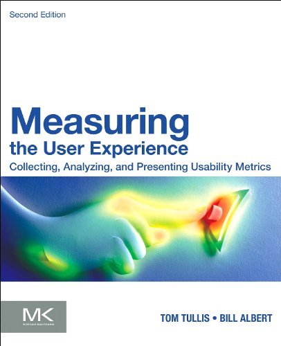9780124157927: Measuring the User Experience: Collecting, Analyzing, and Presenting Usability Metrics