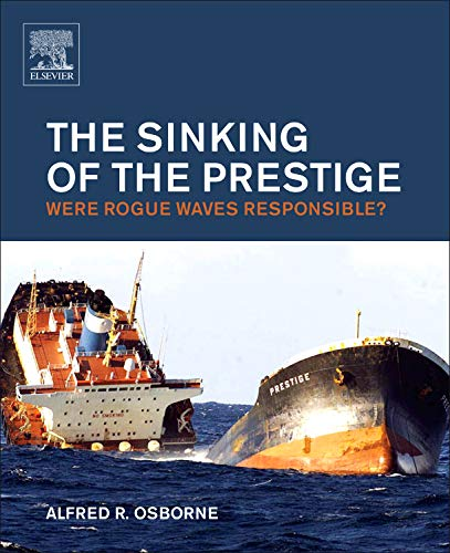 9780124157989: The Sinking of the Prestige: Were Rogue Waves Responsible?