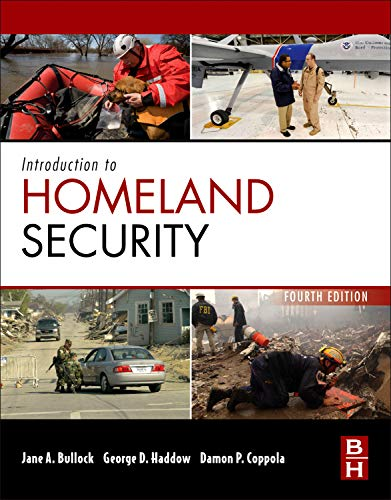 Introduction to Homeland Security, Fourth Edition: Principles: Jane Bullock