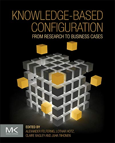 9780124158177: Knowledge-Based Configuration: From Research to Business Cases