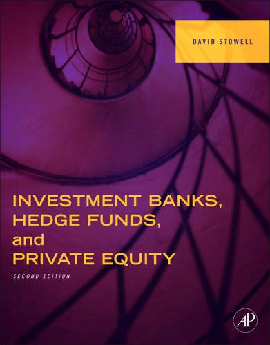 Investment Banks, Hedge Funds, and Private Equity,: Stowell, David P.