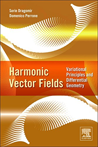 9780124158269: Harmonic Vector Fields: Variational Principles and Differential Geometry