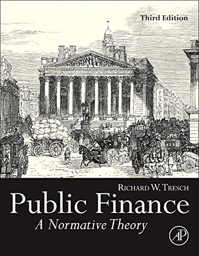 9780124158344: Public Finance: A Normative Theory
