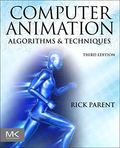 9780124158429: Computer Animation: Algorithms and Techniques