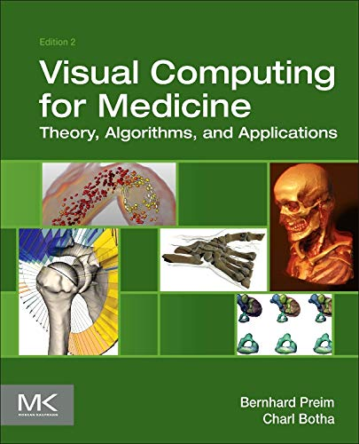 9780124158733: Visual Computing for Medicine, Second Edition: Theory, Algorithms, and Applications (The Morgan Kaufmann Series in Computer Graphics)