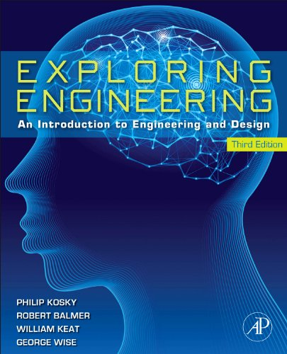 9780124158917: Exploring Engineering, Third Edition: An Introduction to Engineering and Design