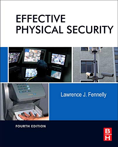Effective Physical Security, Fourth Edition: Fennelly, Lawrence