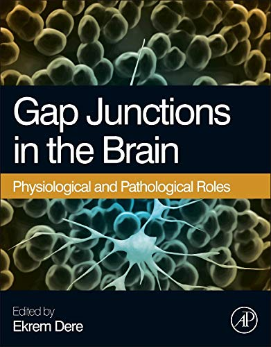 9780124159013: Gap Junctions in the Brain: Physiological and Pathological Roles