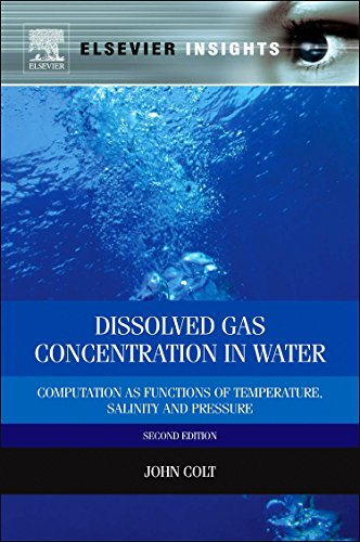 9780124159167: Dissolved Gas Concentration in Water: Computation as Functions of Temperature, Salinity and Pressure