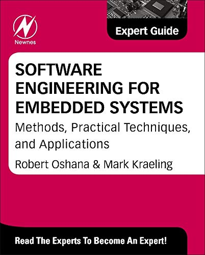 9780124159174: Software Engineering for Embedded Systems: Methods, Practical Techniques, and Applications (Expert Guide)