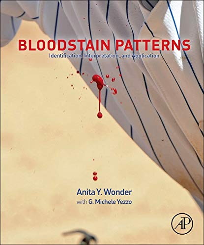 9780124159303: Bloodstain Patterns: Identification, Interpretation and Application