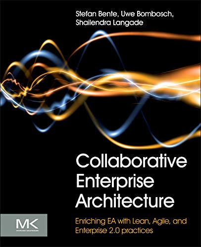 9780124159341: Collaborative Enterprise Architecture: Enriching EA with Lean, Agile, and Enterprise 2.0 Practices