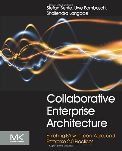9780124159341: Collaborative Enterprise Architecture: Enriching EA with Lean, Agile, and Enterprise 2.0 practices