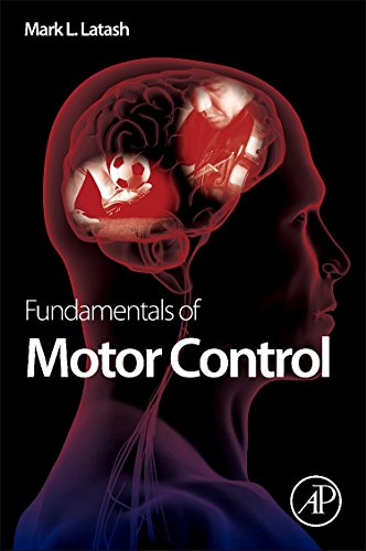 Fundamentals of Motor Control: Latash, Mark L.