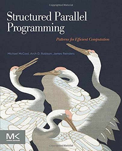 9780124159938: Structured Parallel Programming: Patterns for Efficient Computation