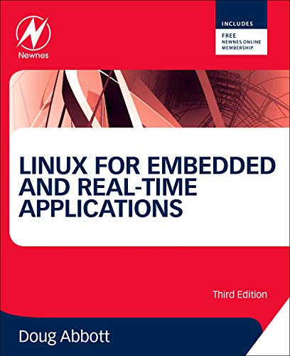 9780124159969: Linux for Embedded and Real-time Applications, Third Edition (Embedded Technology)