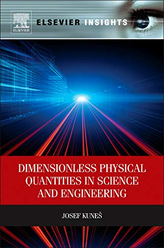 9780124160132: Dimensionless Physical Quantities in Science and Engineering (Elsevier Insights)