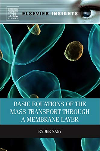 9780124160255: Basic Equations of the Mass Transport through a Membrane Layer (Elsevier Insights)