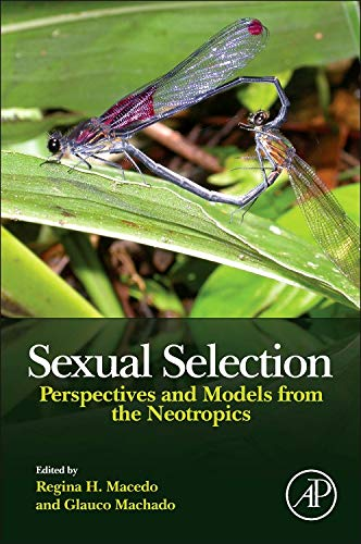 9780124160286: Sexual Selection: Perspectives and Models from the Neotropics