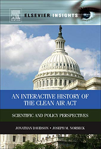9780124160354: An Interactive History of the Clean Air Act: Scientific and Policy Perspectives