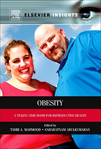 9780124160453: Obesity: A Ticking Time Bomb for Reproductive Health (Elsevier Insights)