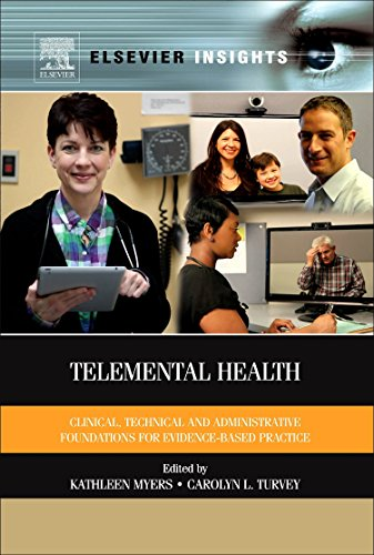 9780124160484: Telemental Health: Clinical, Technical, and Administrative Foundations for Evidence-Based Practice (Elsevier Insights)