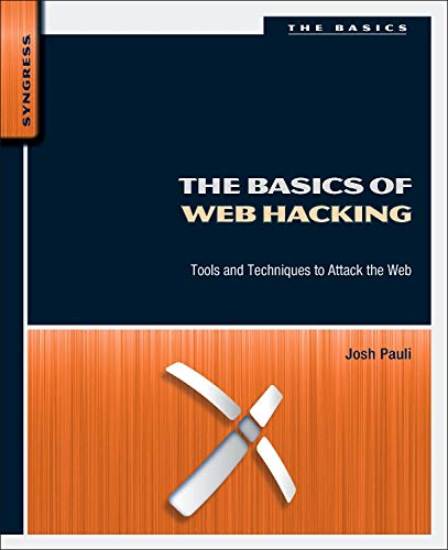 9780124166004: The Basics of Web Hacking: Tools and Techniques to Attack the Web