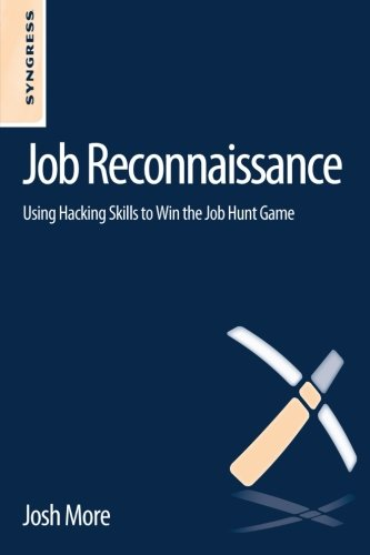 9780124166011: Job Reconnaissance: Using Hacking Skills to Win the Job Hunt Game