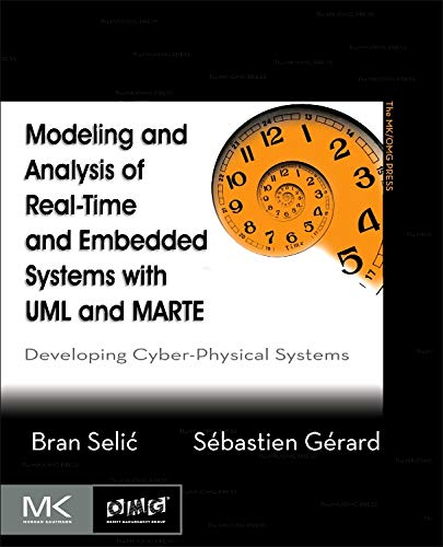 9780124166196: Modeling and Analysis of Real-Time and Embedded Systems with UML and MARTE: Developing Cyber-Physical Systems (The MK/OMG Press)