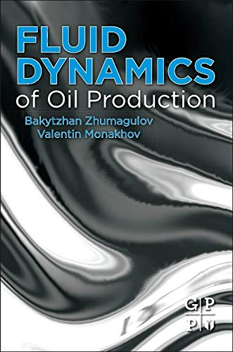 9780124166356: Fluid Dynamics of Oil Production